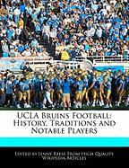 UCLA Bruins Football: History, Traditions and Notable Players