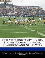 Kent State University Golden Flashes Football: History, Traditions and NFL Players