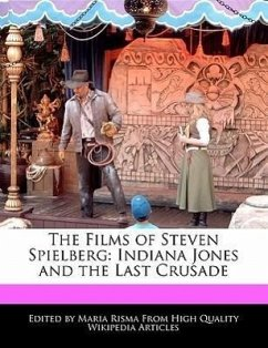 The Films of Steven Spielberg: Indiana Jones and the Last Crusade - Rowe, Diana Risma, Maria