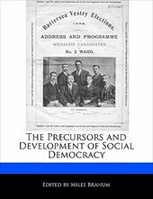 The Precursors and Development of Social Democracy - Branum, Miles