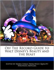 Off The Record Guide To Walt Disney's Beauty And The Beast - Maria Risma