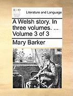 A Welsh Story. in Three Volumes. ... Volume 3 of 3