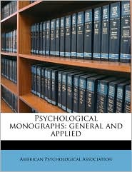 Psychological monographs: general and applied - Created by American Psychological Association