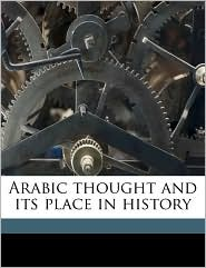 Arabic thought and its place in history - De Lacy O'Leary