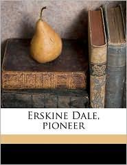 Erskine Dale, pioneer - John Fox