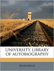 University library of autobiography - Anonymous
