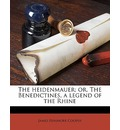 The Heidenmauer; Or, the Benedictines, a Legend of the Rhine - James Fenimore Cooper
