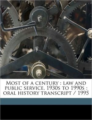 Most of a Century: Law and Public Service, 1930s to 1990s: Oral History Transcript / 1995 - Louis H. Ive Heilbron, Clark Kerr, Carole Hicke