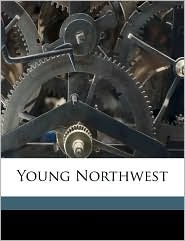Young Northwest - Richard Gill Montgomery, Harold L. Price