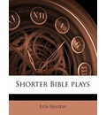 Shorter Bible Plays - Rita Benton