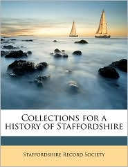 Collections for a History of Staffordshire - Created by Staffordshire Record Society