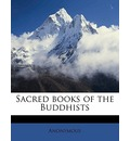 Sacred Books of the Buddhists - Anonymous