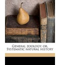General Zoology; Or, Systematic Natural History Volume 1, PT.2 - George Shaw