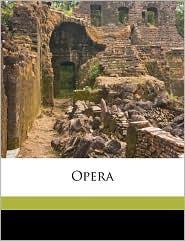 Opera - Created by of Caesarea Bishop of Caesare Eusebius