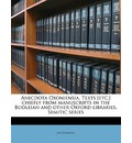 Anecdota Oxoniensia. Texts [Etc.] Chiefly from Manuscripts in the Bodleian and Other Oxford Libraries. Semitic Series - Anonymous