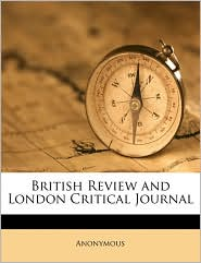 British Review and London Critical Journal Volume 11, No.22 - Anonymous