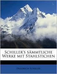 Schiller's Sammtliche Werke Mit Stahlstichen - Friedrich Schiller