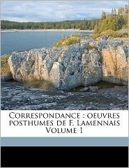 Correspondance - F Licit Robert De 1782-18 Lamennais