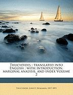 Thucydides: Translated Into English; With Introduction, Marginal Analysis, and Index Volume 2