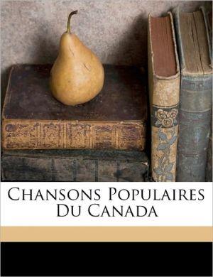 Chansons Populaires Du Canada - Gagnon Ernest 1834-1915