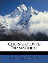 Chefs-D'Oeuvre Dramatiques - Louis De 1694-1758 Boissy