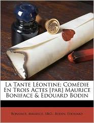 La Tante L Ontine; Com Die En Trois Actes [Par] Maurice Boniface & Edouard Bodin - Boniface Maurice 1862-, Bodin Edouard