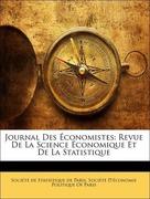 Société de Statistique de Paris;Société D´économie Politique Of Paris: Journal Des Économistes: Revue De La Science Économique Et De La Statistique