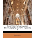 Bibliotheca Sacra and Theological Review, Volume 8 - Anonymous