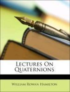 Lectures On Quaternions als Taschenbuch von William Rowan Hamilton - Nabu Press
