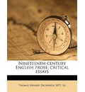 Nineteenth Century English Prose; Critical Essays - Thomas Herbert Dickinson