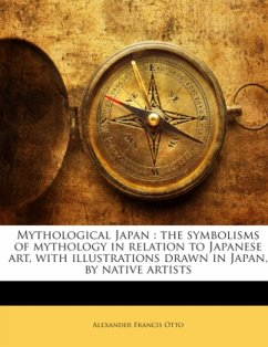 Mythological Japan : the symbolisms of mythology in relation to Japanese art, with illustrations drawn in Japan, by native artists - Otto, Alexander Francis