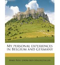 My Personal Experiences in Belgium and Germany - Marie Rose Lauler