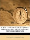 Catalogue Officiel General; Preliminaires, Section Belge, Sections Speciales Volume 1 - Exposition Universelle D'Anvers