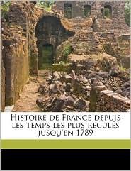 Histoire de France depuis les temps les plus recul s jusqu'en 1789 Volume 12 - Henri Martin