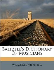 Baltzell's Dictionary Of Musicians - WJBaltzell WJBaltzell
