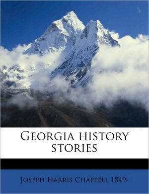 Georgia history stories - Joseph Harris Chappell