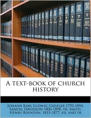 A text-book of church history Volume 2 - Johann Karl Ludwig Gieseler, Samuel Davidson, Created by Henry Boynton 1815-1877 ed. and Smith