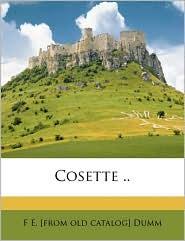 Cosette. - F E. [From Old Catalog] Dumm