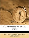 Cornfibre and Its Uses - William Aufermann