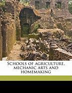 Schools of Agriculture, Mechanic Arts and Homemaking