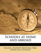 Schools at Home and Abroad