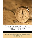 The Sunflower as a Silage Crop - Harry Nelson Vinall