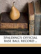 Spalding's Official Base Ball Record ..