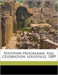 Souvenir programme, fall celebration, Louisville, 1889 - Created by Ky. Fall celebration committ Louisville