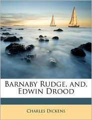 Barnaby Rudge, And, Edwin Drood - Charles Dickens