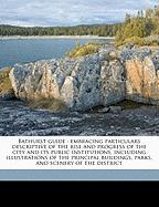 Bathurst Guide: Embracing Particulars Descriptive of the Rise and Progress of the City and Its Public Institutions, Including Illustra