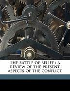 The Battle of Belief: A Review of the Present Aspects of the Conflict