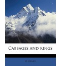 Cabbages and Kings - Henry O