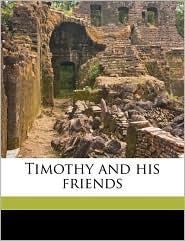 Timothy And His Friends - Mary E. (Mary Eliza) 1834-1927 Ireland