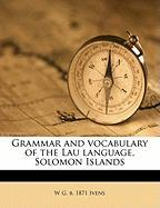 Grammar and Vocabulary of the Lau Language, Solomon Islands